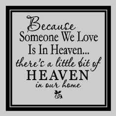 "That should read ""... a BIG bit of Heaven in our home!"""