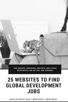 25 websites to find jobs in global development - LoriKemi #LoriKemi #intdev #jobs #jobsearch