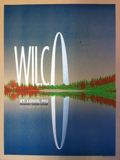 Wilco St. Louis Poster.  We didn't want to have to hold this through the concert and when we tried to order it, they were sold out :-(