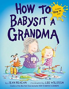 When I first became a Grandma, my granddaughter gave me the book How to Babysit a Grandma by Jean Reagan and illustrated by Lee Wildish. Read moreHow to Babysit a Grandma by Jean Reagan Christmas Gifts For Grandma, Grandma Gifts, Holiday Gifts, Kids Christmas, Christmas Presents, New York Times, Music Games, Kindle Unlimited, Procedural Writing