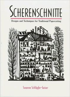 Scherenschnitte: Designs and Techniques for the Traditional Craft of Papercutting: Susanne Schlapfer-Geiser: 9781887374187: Amazon.com: Books