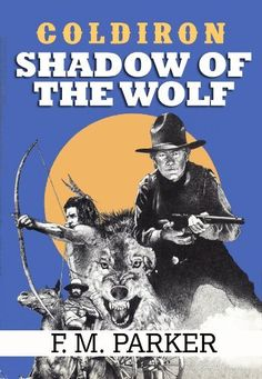 Coldiron: Shadow of the Wolf by F. M. Parker. $2.99. Author: F. M. Parker. 192 pages. Publisher: Fearl M. Parker (July 27, 2011)