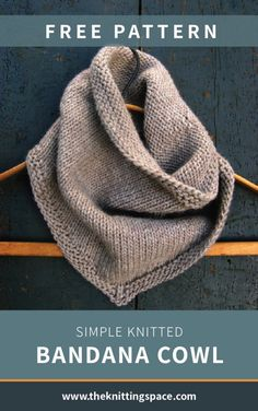Simple Knitted Bandana Cowl [FREE Knitting Pattern] : The classic appeal of thi. Simple Knitted Bandana Cowl [FREE Knitting Pattern] : The classic appeal of this simple knitted co Easy Knitting Projects, Easy Knitting Patterns, Knitting Charts, Knitting For Kids, Knitting Stitches, Free Knitting, Knitted Cowl Patterns, Easy Projects, Beginning Knitting Projects