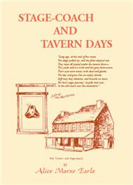 Stage-Coach and Tavern Days - Alice Morse Earle. A comprehensive study, both light-hearted and serious, of the enormous role of taverns and modes of travel in colonial culture. Some of the chapters discuss the Puritan ordinary, the tavern landlord, tavern fare and tavern ways, signs and symbols, the tavern in war, packhorse and conestoga wagon, early stage-coaches and other vehicles, the romance of the road, the pains of stage-coach travel, knights of the road and tavern ghosts. A fun, -