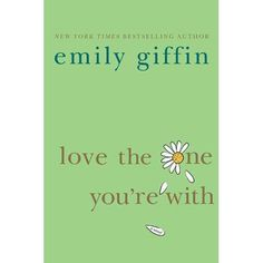 The New York Times bestselling author of Something Borrowed, Something Blue, and Baby Proof delivers another captivating novel about wome. Books For Moms, Good Books, Books To Read, My Books, Reading Lists, Book Lists, Emily Giffin, Book Tv, Book Quotes