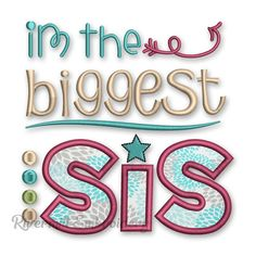 Biggest Sis Applique Machine Embroidery Design Little Sis, Big Sis, Applique Designs, Machine Embroidery Designs, Power Rangers Dino Supercharge, Appliques, Fonts, Bullet Journal, Kids Rugs