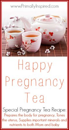 Happy Pregnancy Tea Recipe | PrimallyInspired.com #pregnancy #holistic #tea