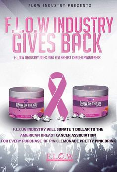 Www.growwitheraina.com  In Celebration of those that have been touched by Breast Cancer and Breast Cancer Awareness Month,  F.L.O.W Industry is GIVING BACK . F.L.O.W Industry will donate $1 for each Pretty Pink Drink sold. Lets save some lives!!! We also add a BOGO. So lets make it $2. Its not about us, its about the lives that we impact along the way. Buy 1 pink #lemonade get 1 FREE!!! Don't add FREE product to your cart it will ship automatically!!!