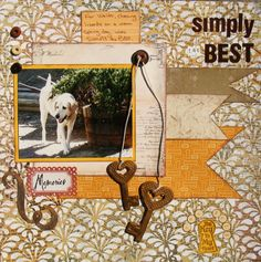 Simply the BEST, you held the key to my heart. - Scrapbook.com