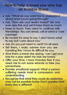 How to help a loved one with an invisible illness.