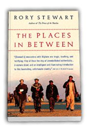 The Places in Between.  The courageous tale of a Rory Stewart's walk across Afghanistan.  Get off that tour bus and see how every day people live.  Isn't the the only real way to travel?