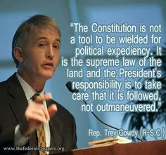 Trey Gowdy ~ This guy so awesome. Too bad he can't be cloned. Washington needs an army of politicians just like him. For my children and grandchildren I pray for this.