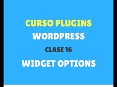 Curso de plugins Wordpress 16: Widget Options