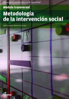 Metodología de la intervención social / Isabel Gutiérrez Martínez, Montserrat Sorribas Pareja. Altamar, 2012