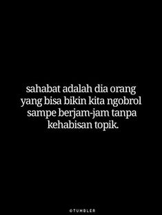 Quotes Sahabat, Quotes Lucu, Lines Quotes, Text Quotes, Funny Quotes, Reminder Quotes, Self Reminder, Tumbler Quotes, Social Quotes