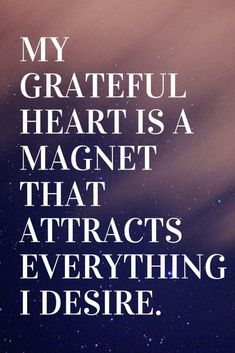 101 Positive Affirmations To Help You Slay The Day My grateful heart is a magnet that attracts every Positive Affirmations Quotes, Wealth Affirmations, Self Love Affirmations, Law Of Attraction Affirmations, Gratitude Quotes, Affirmation Quotes, Positive Quotes, Quotes To Live By, Life Quotes
