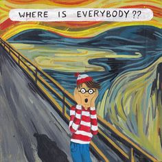 Parody of The Scream  1893 Edvard Munch  Oil on canvas  I like this one because the artist replaced wheres waldo to the man in the actual painting scream and i find it ammusing
