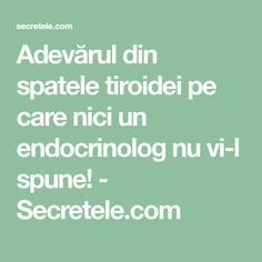 Adevărul din spatele tiroidei pe care nici un endocrinolog nu vi-l spune! - Secretele.com Health Motivation, Good To Know, Natural Remedies, Health Tips, Metabolism, Health Fitness, Learning, Healthy, Smartphone