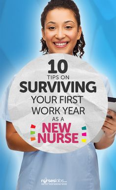 10 Tips on Surviving Your First Work Year as a New Nurse