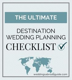 The Ultimate Destination Wedding Planning Checklist - Download your FREE Planning Tools Today!  // weddingsabroadguide.com