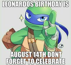 Yeeees that is coming up soonish!!!<<<<and if they are blood brothers then that means that the others birthday is around this time two because most eggs hatch around the same time, but don't forget mutation day, Sept 29!!!<<<Hmm