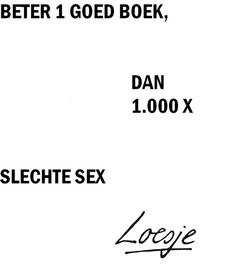 Loesje RW: eeeeh I have to think about that one...