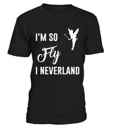 I'm so fly i neverland  #image #sciencist #sciencelovers #photo #shirt #gift #idea #science #fiction
