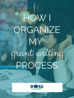 How I Organize My Grant Writing Process — Boss on a Budget - Build a Strong Nonprofit: Turn Your Passion into Mission Grant Proposal Writing, Grant Writing, Free Receipt Template, Best Small Business Ideas, Grant Money, Sales Skills, Business Grants, Writing Portfolio, Work Goals