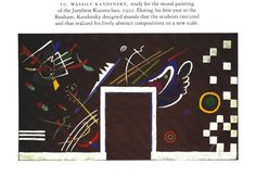 WASSILY KANDINSKY, study for the mural painting  of the Juryfreie Kunstschau, 1922. During his first year at the Bauhaus, Kandinsky designed murals that the students executed and that realized his lively abstract compositions on a new scale.    --The Bauhaus Group Six Masters of Modernism
