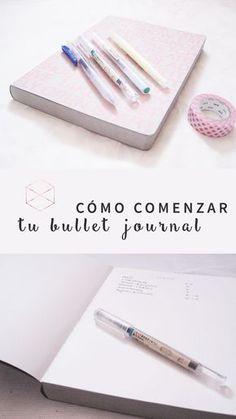 El paso a paso. Cómo comenzar tu Bullet Journal #Colecciones #Ideas