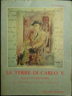 LE TERRE DI CARLO V studi su Vittorio Bodini a cura di O. Macri 1984 Congedo