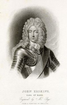 """John Erskine, 22nd Earl of Mar-1675-1732, Scottish Jacobite. Nicknamed """"Bobbing John"""" for his tendency to shift back and forth from faction to faction, whether from Tory to Whig or Hanoverian to Jacobite. Deprived of office by the King in 1714, John raised the standard of rebellion against the Hanoverians but Victory eluded him. Mar fled to France where he would spend the remainder of his life."""