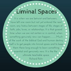 The Musings of Jo: Liminal spaces- that in-between place where we can learn through our discomfort.