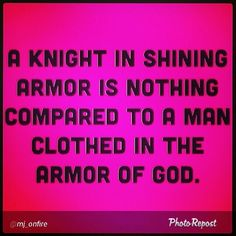 Father, help me to wait for my man who is clothed with ur armor