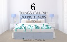 Tips to declutter your home right now. Easy tips you can do no matter what your home looks like! From easy to hard, learn to cut the clutter.
