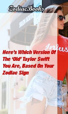 Here's Which Version Of The 'Old' Taylor Swift You Are, Based On Your ZodiacSign