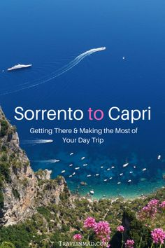 Planning a visit to Sorrento, Italy and the Amalfi Coast and want to add in a day trip to Capri? The turquoise island gem is so close you can almost touch it, and an excursion from Sorrento to Capri is easy to plan, with a small group or on your own! #CapriItaly #Capri, Sorrento to Capri, Capri Day Trip