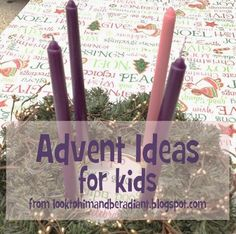 Look to Him and be Radiant: Ideas for Advent