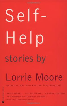 Amazon.com: Self-Help (9780307277299): Lorrie Moore: Books