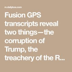 Fusion GPS transcripts reveal two things—the corruption of Trump, the treachery of the Republicans
