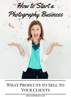 How to Start a Photography Business, What Photography Products to sell to your clients, photography products