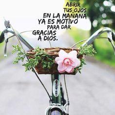 Siempre, por todo y por nada... Gracias a Dios