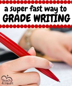A Simple Way to Grade Writing Quickly - Teach 4 the Heart Plus a free example editable form