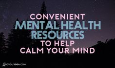 Need a helping hand? We all do once in a while. Here are some super convenient mental health resources to help calm your mind and improve your outlook.