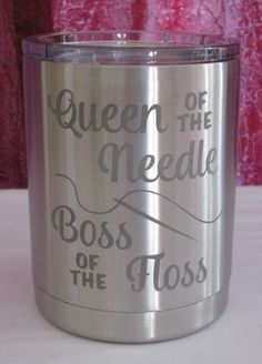 Queen of the Needle... Stainless Tumbler 10 oz