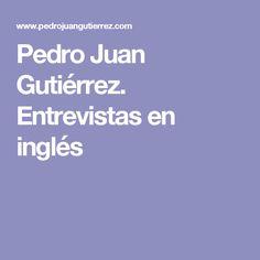 Pedro Juan Gutiérrez. Entrevistas en inglés
