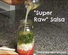 Super Raw Salsa http://www.thehealthyhomeeconomist.com/the-astounding-health-benefits-of-super-raw-foods-plus-super-raw-salsa-recipe/