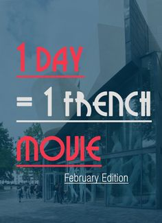 28 French movies to watch. One per Day (February Edition)