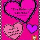 """This pack includes reading response activities for """"The Ballad of Valentine"""" by Alison Jackson.  It includes: Graphic organisers for sequencing and cause/effect; sight word game; cause/effect heart puzzles; the 4H reading comprehension strategy resources based on the book.  $3.50"""