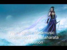 Hemi-sync -- Metamusic -- Dreamseed - 01-Maharata invocation